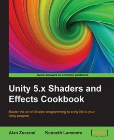 """Read """"Unity Shaders and Effects Cookbook"""" by Alan Zucconi available from Rakuten Kobo. Master the art of Shader programming to bring life to your Unity projects About This Book This book will help you maste. Books To Read Online, Reading Online, Unity Game Development, App Development, Cookbook Pdf, Unity Games, Android, Free Reading, Free Books"""