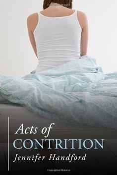 Acts of  Contrition by Jennifer Hanford