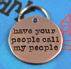 Custom Dog Tag  - Unique Pet ID Tag - Handstamped Copper Dog Tag - Have Your People Call My People - Other Metals Available