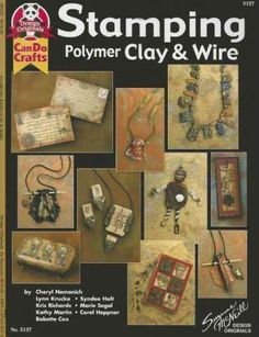 Stamping Polymer Clay & Wire : Suzanne McNeill : 9781574218176