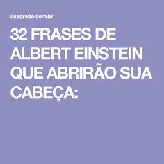 32 FRASES DE ALBERT EINSTEIN QUE ABRIRÃO SUA CABEÇA: