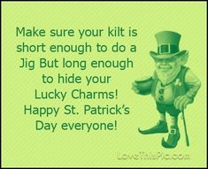 Make sure your kilt is short Happy St Patricks Day Joke funny quotes quote humor. St Patricks Day Jokes, St Patricks Day Pictures, Happy St Patricks Day, Irish Jokes, Funny Irish, Funny Jokes, Hilarious, Silly Memes, Short Funny Quotes