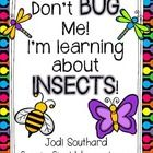 This unit is perfect to use while teaching about insects in your classroom.  It includes writing pages, a craft, a wordsearch, poetry booklet, grap...