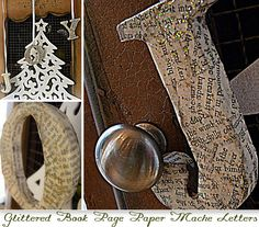Under The Table and Dreaming: Glittered Book Page Paper Mache Letters featuring Debbie from Debbiedoo's {Handmade Ornament No.8}