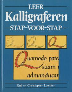 Leer kalligraferen stap voor stap - Gail & Christopher Lawther