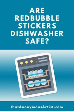 Here's my opinion about putting Redbubble stickers in the dishwasher (includes all their types of stickers). Red Bubble Stickers, Dishwasher, Dishwashers