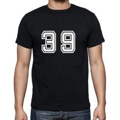 #thirtynine #number #tshirt #men #black Wear your number on your tshirt! Shop the t-shirt now --> https://www.teeshirtee.com/collections/collection-numbers/products/39-mens-short-sleeve-rounded-neck-t-shirt