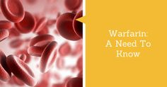Warfarin: 12 Things You Didn't Know About This Blood Thinner