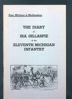 FROM MICHIGAN TO MURFREESBORO Diary of Ira Gillaspie/Eleventh Michigan Infantry