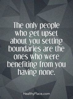 Abuse quote - The only people who get upset about you setting boundaries are the onces who were benefiting from you having none. Life Quotes Love, Quotes For Him, Family Quotes, Cherish Life Quotes, Child Quotes, Funny Dating Quotes, Flirting Quotes, Divorce Quotes, Relationship Quotes