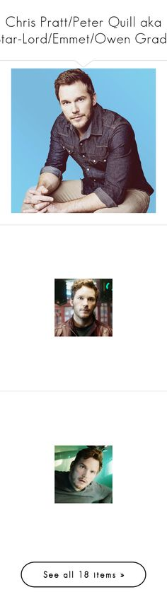 """Chris Pratt/Peter Quill aka Star-Lord/Emmet/Owen Grady"" by kelseystan97 ❤ liked on Polyvore featuring celebs, marvel, avengers, guardians of the galaxy, chris pratt, fandoms, pictures, jurassic, fandom and people"