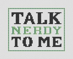 Talk Nerdy To Me Cross Stitch PDF Pattern ! Geek!  by ThatsSewEllie