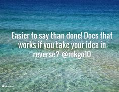Easier to say than done! Does that works if you take your idea in reverse? @mkgo10