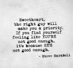 If you feel yourself feeling you're not good enough it's because he's not good enough