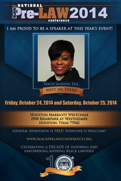 Meet Tracie Jackson, Esq., Of Counsel, Frye, Oaks & Benavidez; Associate Judge, Municipal Court, City of Houston; Labor Arbitrator, American Arbitration Association; Hearing Officer Panel, City of Fort Worth (Houston, Texas and Fort Worth, Texas), at the 10th Annual National Black Pre-Law Conference and Law Fair 2014 on October 24 - 25, 2014 at the Houston Marriott Westchase, Texas.    Free of charge! Everyone is welcome! Register today! www.blackprelawconference.org/