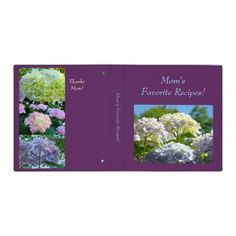 Moms Favorite Recipes! binders Holiday gifts SOLD personalized custom Blue Yellow Lavender Hydrangeas flowers garden.