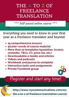 The A to Z of Freelance Translation: Everything you need to know for your first year as a freelance translator and beyond  http://www.nyacommunications.com/en/the-a-to-z-of-freelance-translation-course/