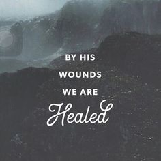 By His wounds we are Healed�� • • • • #wordofwisdom#wordsoftheday #quotes #quotesandsaying #quoteoftheday #wordstoliveby #randomquotes #thankfulquotes #inspirationalquotes #instasayings #instapixs #positivequotes #sayings #spiritualquotes #spiritualsayings #dailysayings #dailyquotes #friendshipquotes #Godquotes #Godisgood #HappyQuotes #lifequotes #blessedquotes #motivationalquotes http://quotags.net/ipost/1491536850408740565/?code=BSzANzqBJbV