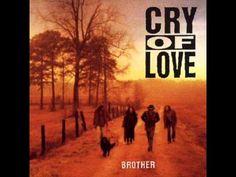 Cry of Love - Gotta Love Me