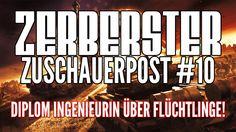 ZERBERSTER ZUSCHAUERPOST - TEIL 10: DIPLOM INGENIEURIN ÜBER FLÜCHTLINGE ...