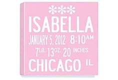 Great Baby Gift!  Also in Blue  One Kings Lane - Personalize It! - Personalized Announcement Wall Art, Pink