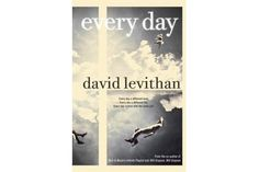 5 novels you must read this fall - 'Every Day,' by David Levithan - CSMonitor.com