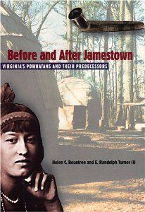 Before and After Jamestown: Virginia's Powhatans and Their Predecessors (Native Peoples, Cultures, and Places of the Southeastern United Sta...