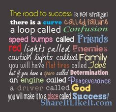 The Road to SUCCESS  Isn't always Straight.. http://shareitlikeit.com