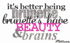 brunettes are better