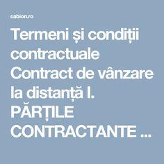 Termeni și condiții contractuale Contract de vânzare la distanță I. PĂRȚILE CONTRACTANTE  Încheiat între: S.C. SABION ELEN S.R.L., cu sediul social în Tg.Mures, Str. Bolyai, Nr. 20, înregistrată la Oficiul Registrului Comerțului de pe lângă Tribunalul Mureș cu nr. J26/890/1998, Cod unic de înregistrare nr.11307753, atribut fiscal RO, cu [...]