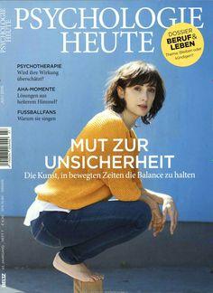 Mut zur Unsicherheit. Gefunden in: Psychologie Heute - epaper, Nr. 7/2016