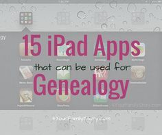 15 iPad Apps I use for Genealogy and Family History via 4YourFamilyStory.com.