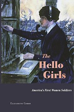 I want to read this; about US Army switchboard operators in WWI