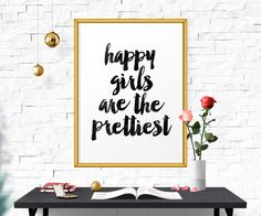 Motivational Print, Motivational poster, Happy girls are the prettiest, Printable quotes, Teen art, Pretty artwork, Wall decor, Watercolor by MotivationalThoughts on Etsy https://www.etsy.com/uk/listing/224191863/motivational-print-motivational-poster