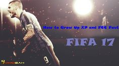 How to Grow Up XP and FCC Fast in FIFA 17