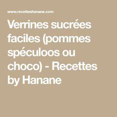 Verrines sucrées faciles (pommes spéculoos ou choco) - Recettes by Hanane