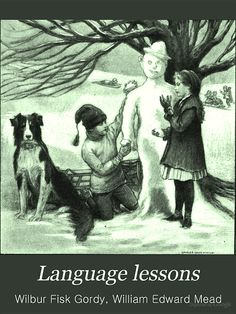 Language Lessons: A First Book in English - Wilbur Fisk Gordy, William Edward Mead - Google Books