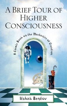 A Brief Tour of Higher Consciousness by Itzhak Bentov