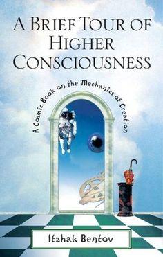 A Brief Tour of Higher Consciousness by Itzhak Bentov