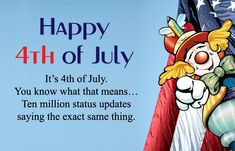 Funny of July Quotes, Hilarious USA Independence Day Sayings Fourth Of July Quotes, 4th Of July Images, Funny 4th Of July, Happy Fourth Of July, Happy Independence Day Usa, Independence Day Images, Facebook Status Update, For Facebook, Greetings Images