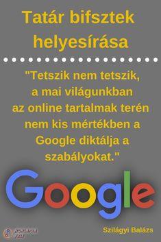 Hogyan írjuk helyesen azt, hogy tatár bifsztek (tatár bifsztek, tatárbifsztek, tatár beefsteak)? Mi köze van ennek a keresőoptimalizáláshoz? Tech Companies, Company Logo, Logos, Google, Logo