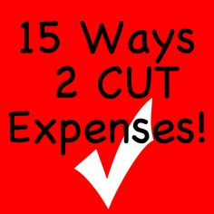 Huge list of ways to cut expenses in your life!  Working on following them all!