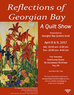 Reflections of Georgian Bay Quilt Show presented by Georgian Bay Quilters. Saturday April 8 to Sunday April 9 to Tiny Township Community Centre, 91 Concession Rd East Tiny, ON Georgian, Ontario, Centre, Reflection, Arts And Crafts, Sunday, Community, Quilts, Image
