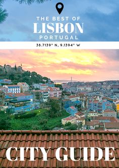 The Best of Lisbon: A Quick Guide on What to See, Eat & Do - The Overseas Escape