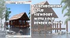 Nomeradona SketchUp VR: Tutorial: How to sychronize the render output with viewport by Onel Pabico