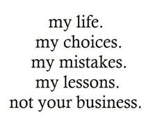 This is not your business include everything - love but anger quotes Inspiration, Quotes, My Life, Truths, True, Things,...