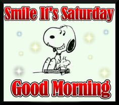 Good Morning Smile Its Saturday