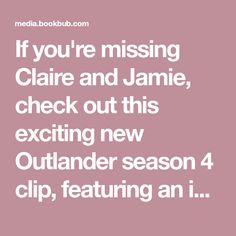 If you're missing Claire and Jamie, check out this exciting new Outlander season 4 clip, featuring an intense moment for the couple.