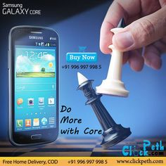 Do More Wit Samsung Galaxy Core...! Know More Clickpeth.com Or Call on : +91 996-997-998-5 Free Home Delivery,Cash on Delivery available in Mumbai