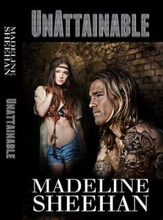 Unattainable (Undeniable #3)  by Madeline Sheehan